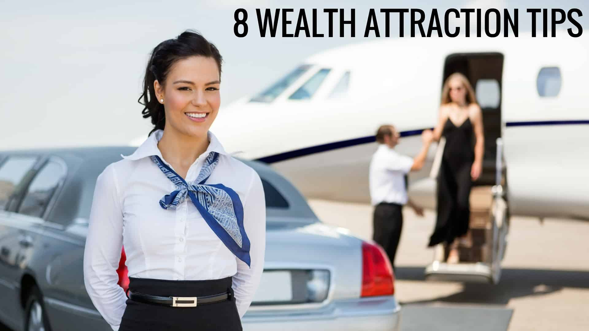 8 Tips To Attract Wealth With The Law Of Attraction