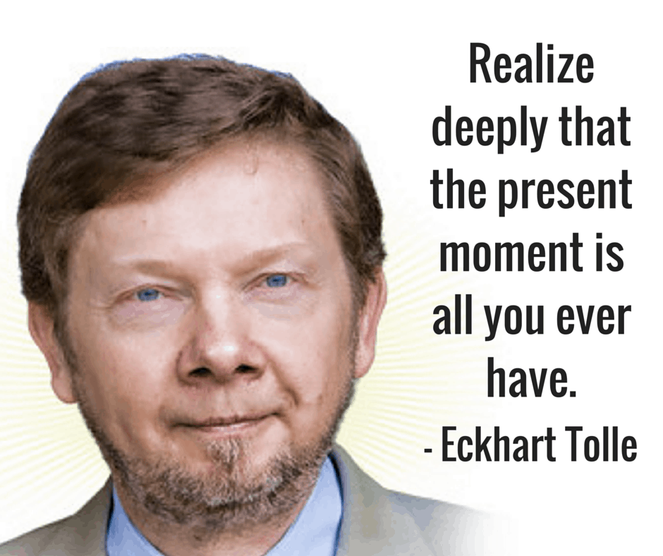 present moment quote elkhart tolle