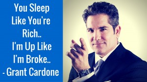 Grant Cardone your rich quote